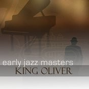 Early Jazz Masters - King Oliver Songs