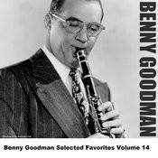 Benny Goodman Selected Favorites, Vol. 14 Songs