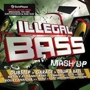 Illegal Bass Mash Up - Dubstep > Garage > Drum & Bass ( Dub Step / Drum N Bass ) (Deluxe Version) Songs