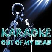 Out Of My Head (Karaoke) Songs