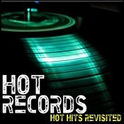 Hot Records - Hot Hits Revisited Songs
