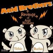Revenge Of Acid Brothers Songs