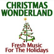 Christmas Wonderland - Fresh Music For The Holidays Songs