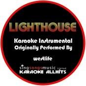 Lighthouse (Originally Performed By Westlife) [Audio Karaoke Instrumental] Songs