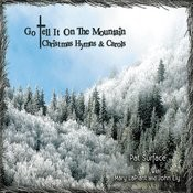 Go Tell It On The Mountain: Christmas Hymns & Carols Songs