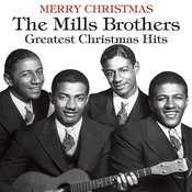 Merry Christmas: The Mills Brothers Greatest Christmas Hits Songs