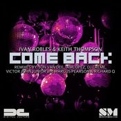 Come Back (The Remixes) Songs