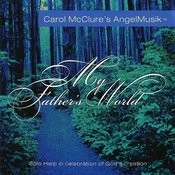 My Father's World (Carol Mcclure's Angel Musik) Songs