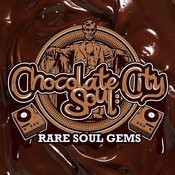 Chocolate City Soul: Rare Soul Gems Songs