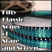 Fifty Classic Songs Of Stage And Screen Songs