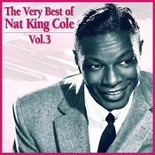 The Very Best Of Nat King Cole, Vol. 3 Songs