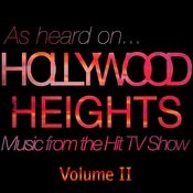 (As Heard On) Hollywood Heights - Music From The Hit Tv Show Volume II Songs
