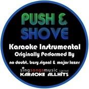 Push & Shove (Originally Performed By No Doubt, Busy Signal & Major Lazer) [Instrumental Version] Songs