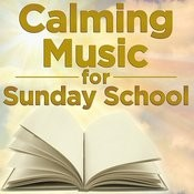 Calming Music For Sunday School Songs