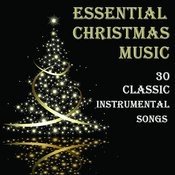 Essential Christmas Music: 30 Classic Instrumental Songs Songs