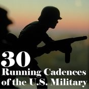 30 Running Cadences Of The U.S. Military Songs