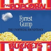 Forrest Gump: The Unofficial Soundtrack Performed By The Popcorn Buckets Songs