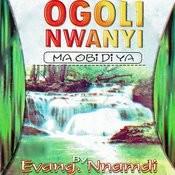 Ogoli Nwanyi (Ma Obi Di Ya) Songs