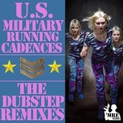 U.S. Military Running Cadences: The Dubstep Remixes Songs