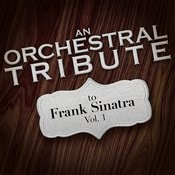 An Orchestral Tribute To Frank Sinatra, Vol. 1 Songs