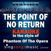 The Point Of No Return (In The Style Of Phantom Of The Opera) [Karaoke Version] - Single Songs