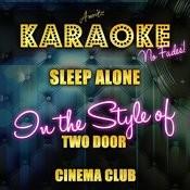 Sleep Alone (In The Style Of Two Door Cinema Club) [Karaoke Version] - Single Songs