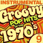 Instrumental Groovy Pop Hits Of The 1970's, Vol. 9 Songs