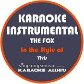The Fox (In The Style Of Ylvis) [Karaoke Instrumental Version] - Single Songs