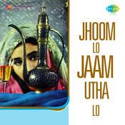 Jhoom Lo Jam Utha Lo Songs