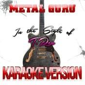 Metal Guru (In The Style Of T. Rex) [Karaoke Version] Song