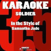 Soldier (In The Style Of Samantha Jade) [Karaoke Version] - Single Songs
