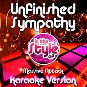 Unfinished Sympathy (In The Style Of Massive Attack) [Karaoke Version] Song