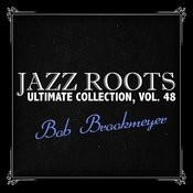 Jazz Roots Ultimate Collection, Vol. 48 Songs