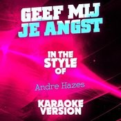 Geef Mij Je Angst (In The Style Of Andre Hazes) [Karaoke Version] Song