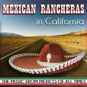 Mexican Rancheras In California. The Music From Mexico Of All Times Songs