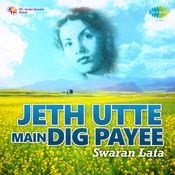 Jeth Utte Main Dig Payee - Swaran Lata Songs