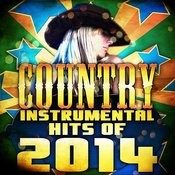 Country Instrumental Hits Of 2014 Songs