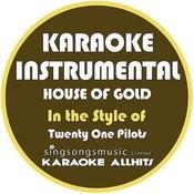 House Of Gold (In The Style Of Twenty One Pilots) [Karaoke Instrumental Version] - Single Songs