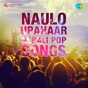 Naulo Upahaar - Nepali Pop Songs Songs