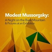 Modest Mussorgsky: A Night On The Bare Mountain & Pictures At An Exhibition Songs