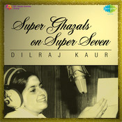 Seper Ghazals On Super Seven Dilraj Kaur Songs