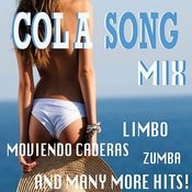 Cola Song Mix Songs