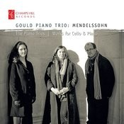 Mendelssohn: The Piano Trios And Works For Cello And Piano Songs