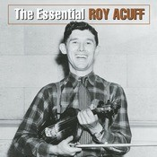 The Essential Roy Acuff Songs