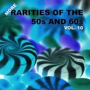More Rarities Of The 50s And 60s, Vol. 10 Songs