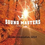 Sound Masters Radio Show Winter Compilation 2014 Songs