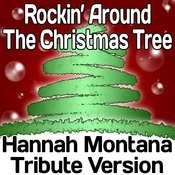 Rockin' Around The Christmas Tree - Hannah Montana Tribute Version Songs
