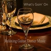 Relaxing Guitar Dinner Music: What's Goin' On Songs