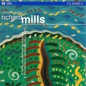Richard Mills – Orchestral Works Songs