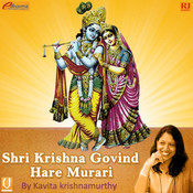 Shri Krishna Govind Hare Murari By Kavita Krishnamurthy Songs